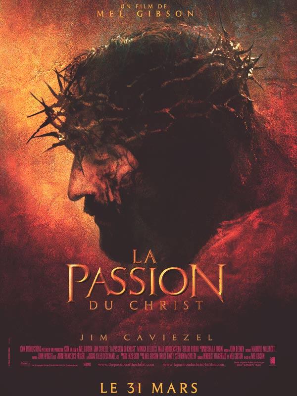 La passion du Christ de Mel Gibson