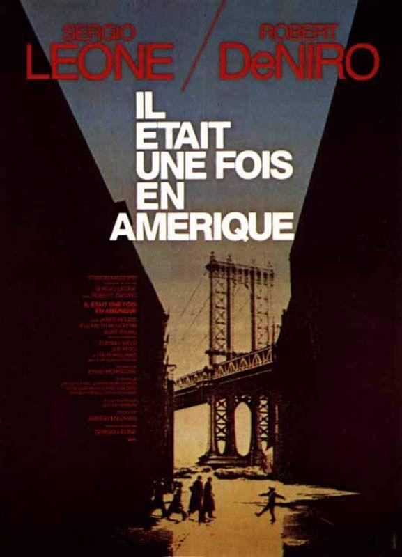 Il était une fois l'Amérique (1984) de Sergio Leone