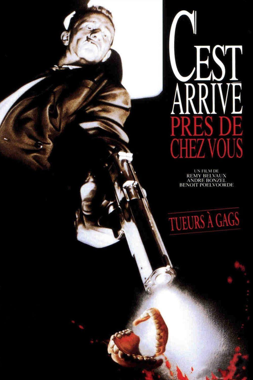 C'est arrivé près de chez vous (1992) de Rémy Belvaux, André Bonzel et Benoît Poelvoorde